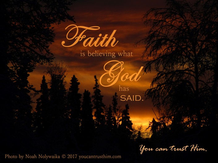 Faith is Believing What God Has Said