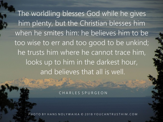Too wise to err, too good to be unkind - C.H. Spurgeon